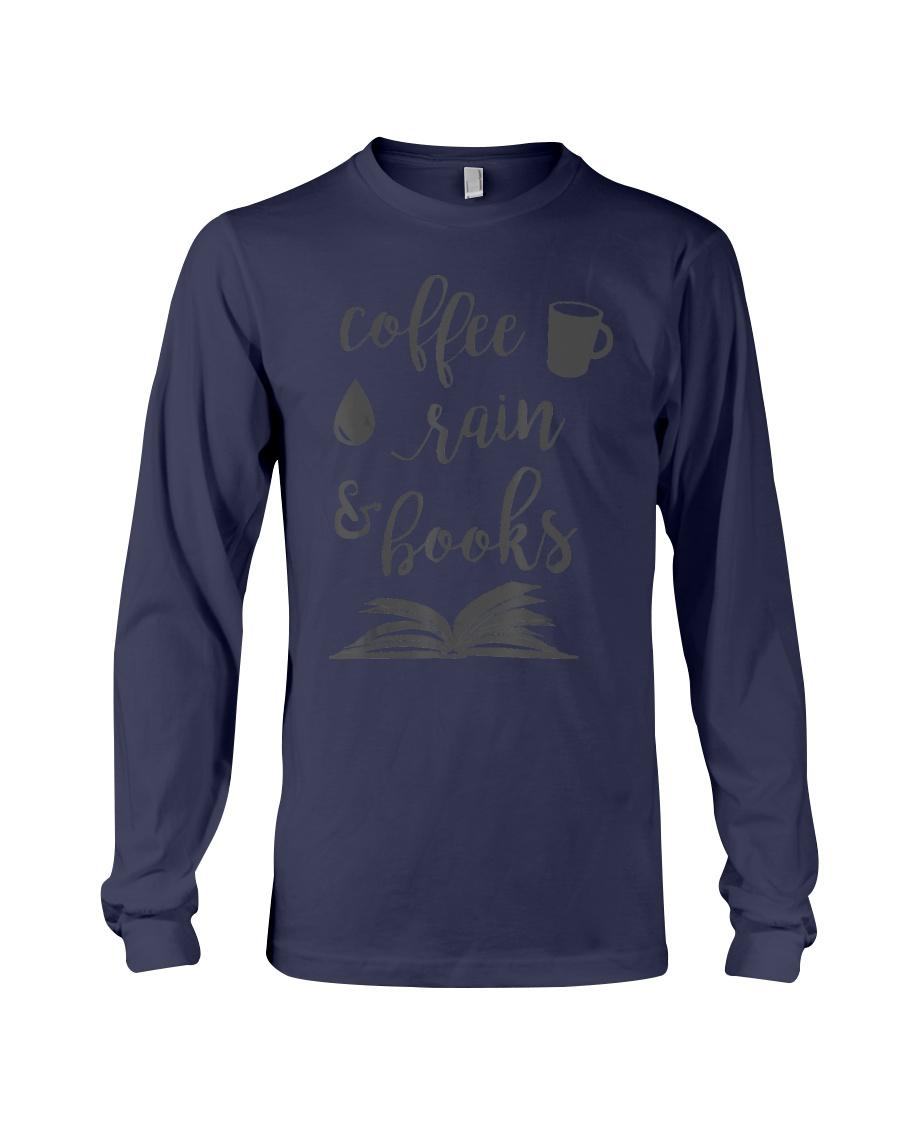 Coffee Rain and Books Bookworm Reading Gift  Long Sleeve Tee
