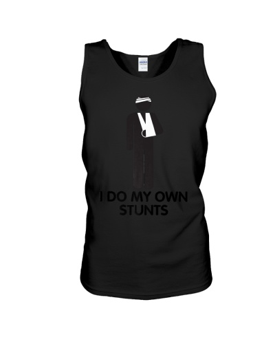 Cool I Do My Own Stunts T-Shirt For All Outdo