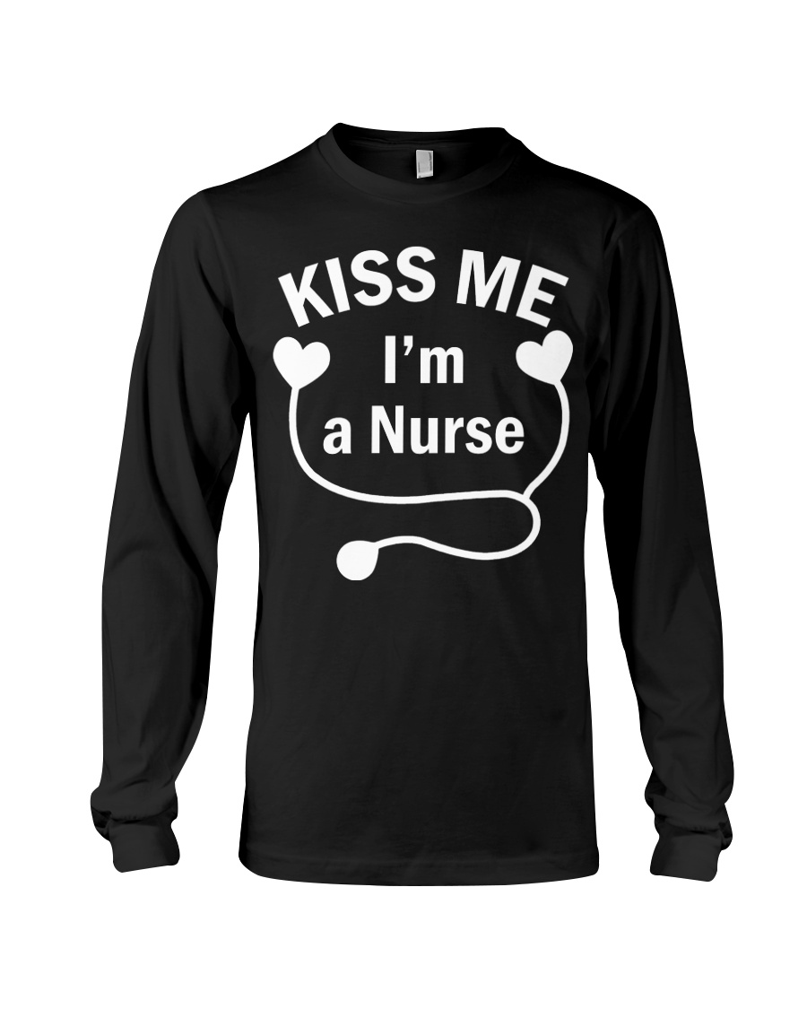 Kiss me I'm a Nurse Long Sleeve Tee