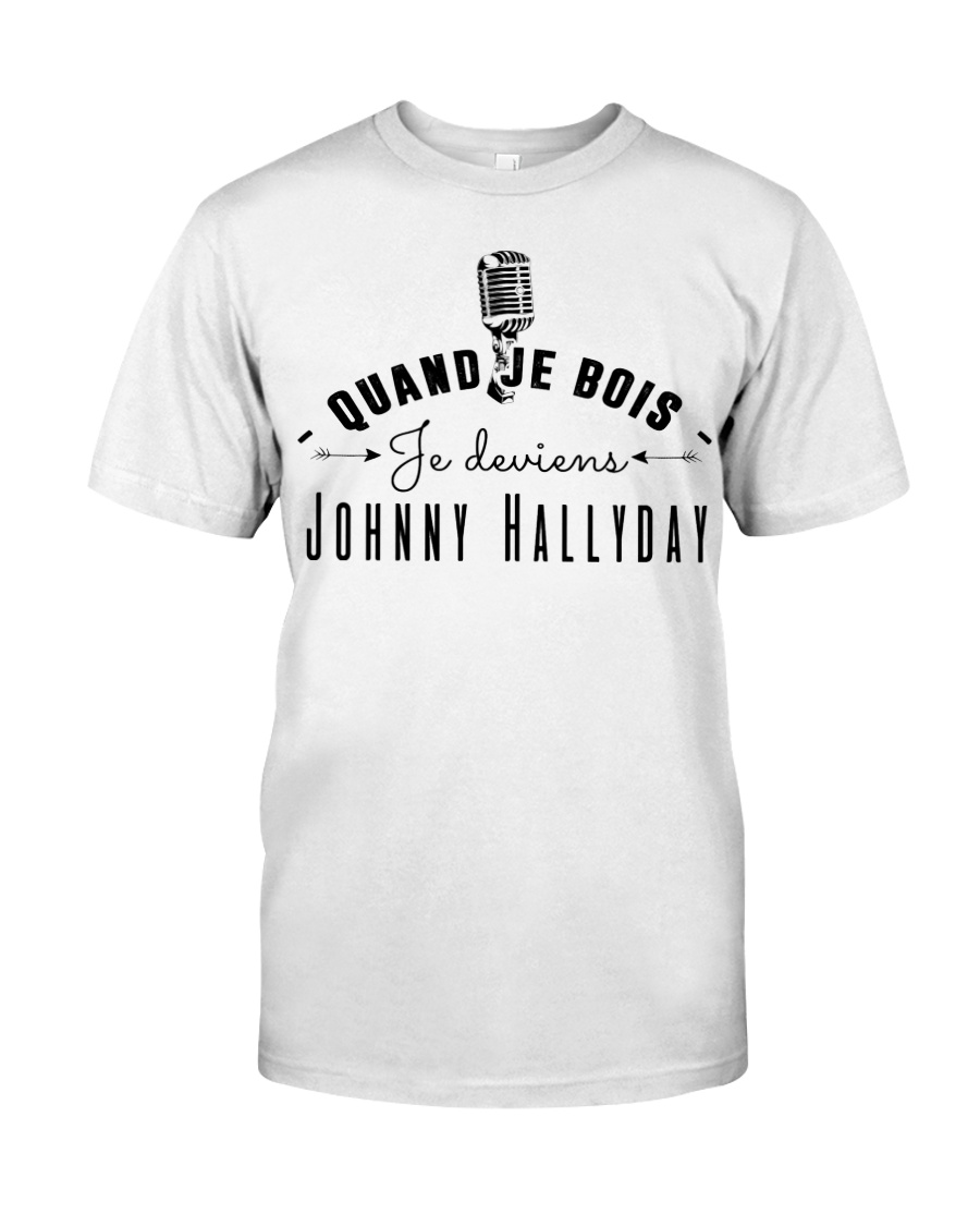 Quand je bois je deviens johnny Classic T-Shirt