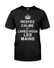 restez calme et lavez-vous les mains Classic T-Shirt front