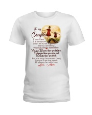 TO MY DAUGHTER LOVE MOM Ladies T-Shirt thumbnail
