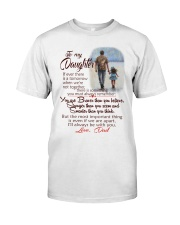 TO MY DAUGHTER LOVE DAD Classic T-Shirt thumbnail