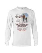 TO MY DAUGHTER LOVE DAD Long Sleeve Tee thumbnail