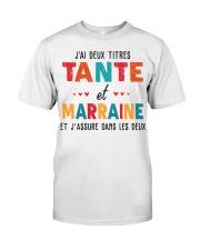 J'Ai Deux Titres Tante Et Marraine Et J'Assure dan Classic T-Shirt front
