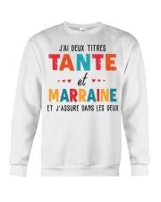 J'Ai Deux Titres Tante Et Marraine Et J'Assure dan Crewneck Sweatshirt thumbnail