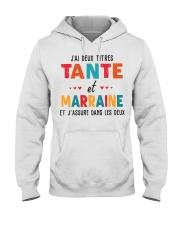J'Ai Deux Titres Tante Et Marraine Et J'Assure dan Hooded Sweatshirt thumbnail