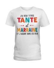 J'Ai Deux Titres Tante Et Marraine Et J'Assure dan Ladies T-Shirt thumbnail