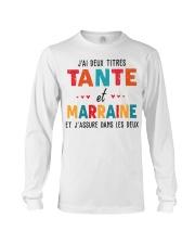 J'Ai Deux Titres Tante Et Marraine Et J'Assure dan Long Sleeve Tee thumbnail