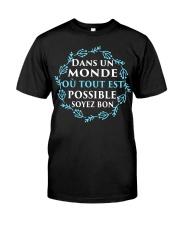 DANS UN MON DE OU TOUT EST POSSIBLE SOVEZ BON Classic T-Shirt thumbnail