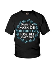 DANS UN MON DE OU TOUT EST POSSIBLE SOVEZ BON Youth T-Shirt thumbnail