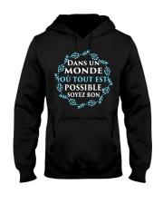 DANS UN MON DE OU TOUT EST POSSIBLE SOVEZ BON Hooded Sweatshirt front