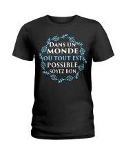 DANS UN MON DE OU TOUT EST POSSIBLE SOVEZ BON Ladies T-Shirt thumbnail