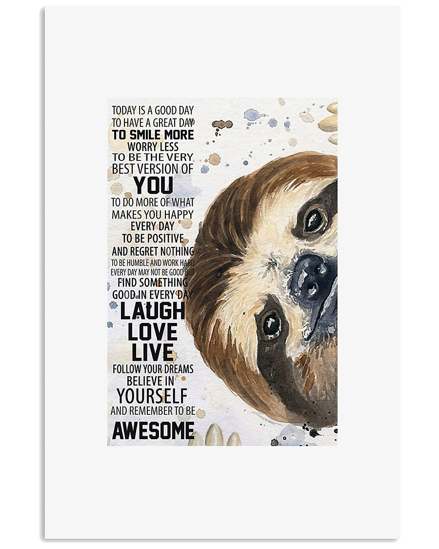 Sloth today is a good day to have a great day to s 24x36 Poster