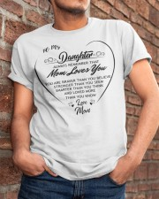 To my daughter always remember that mom loves you  Classic T-Shirt apparel-classic-tshirt-lifestyle-26