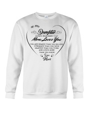 To my daughter always remember that mom loves you  Crewneck Sweatshirt thumbnail