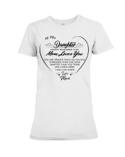 To my daughter always remember that mom loves you  Premium Fit Ladies Tee thumbnail