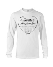 To my daughter always remember that mom loves you  Long Sleeve Tee thumbnail