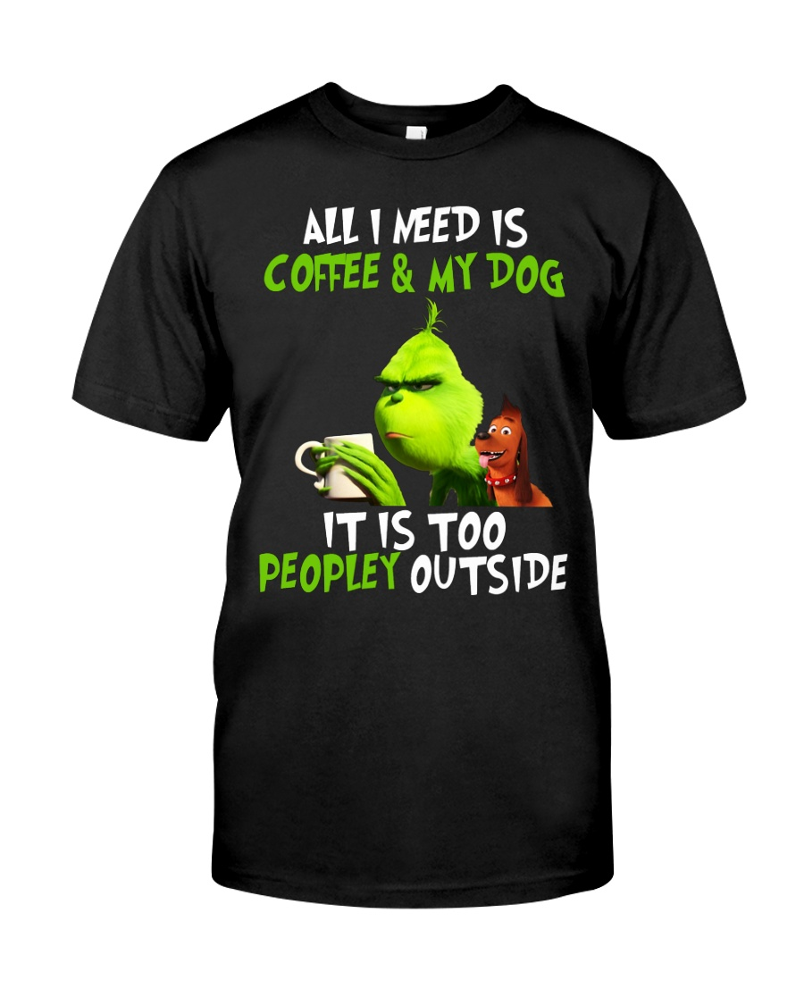Grinch all i need is coffee and my dog it is too p Premium Fit Mens Tee