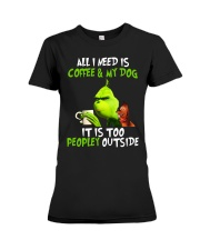 Grinch all i need is coffee and my dog it is too p Premium Fit Ladies Tee thumbnail