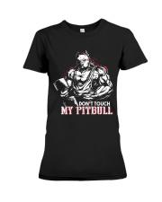 Don't touch my pitbull Premium Fit Ladies Tee thumbnail