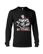 Don't touch my pitbull Long Sleeve Tee thumbnail