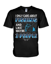 I Only Care About Fishing and Like 3 People V-Neck T-Shirt thumbnail