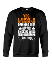 Plan Drink Beer Smoke Weed And Going Fishing Crewneck Sweatshirt thumbnail