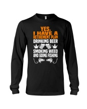 Plan Drink Beer Smoke Weed And Going Fishing Long Sleeve Tee thumbnail