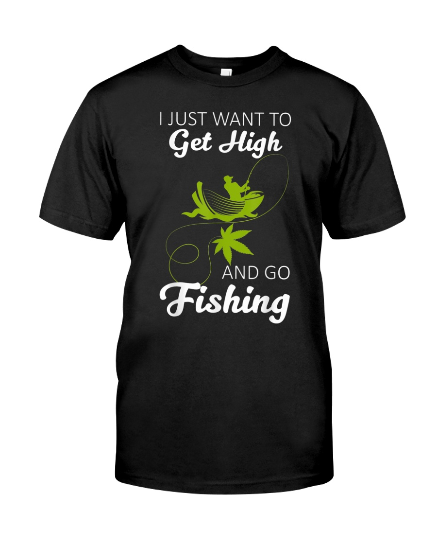 Get High And Go Fishing Funny Fishing Classic T-Shirt