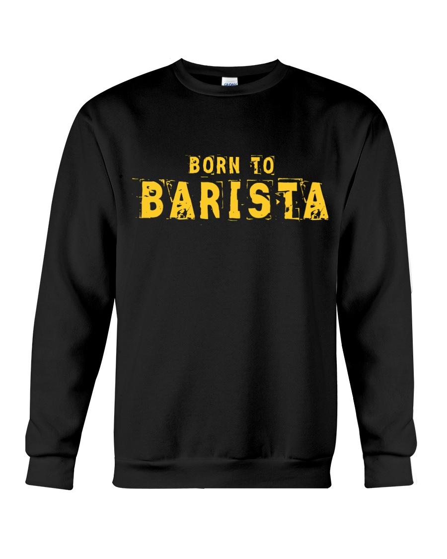 Funny Barista T Shirts  Gifts For Baristas Crewneck Sweatshirt