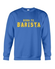 Funny Barista T Shirts  Gifts For Baristas Crewneck Sweatshirt front