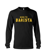 Funny Barista T Shirts  Gifts For Baristas Long Sleeve Tee thumbnail