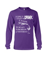 I Only Drink Wine 3 Days A Week Wine Drinking Gift Long Sleeve Tee thumbnail