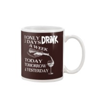 I Only Drink Wine 3 Days A Week Wine Drinking Gift Mug thumbnail