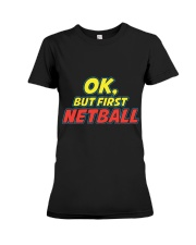 Gifts ideas for netball lovers Netball players Premium Fit Ladies Tee thumbnail