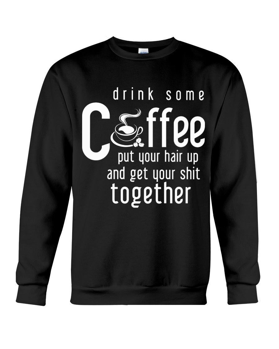 Funny Gift For Coffee Lovers Crewneck Sweatshirt