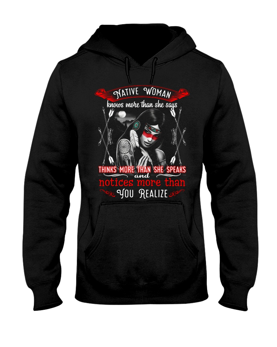 Native Woman Knows More Than She Says Hooded Sweatshirt