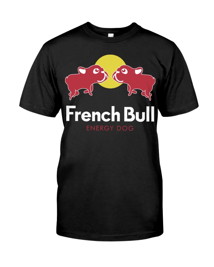 French Bulldog Energy - French Bulldog Lovers Classic T-Shirt