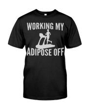 GYM WORKING MY ADIPOSE OFF Classic T-Shirt front