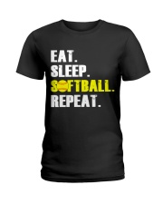 Eat Sleep Softball Repeat  Ladies T-Shirt front