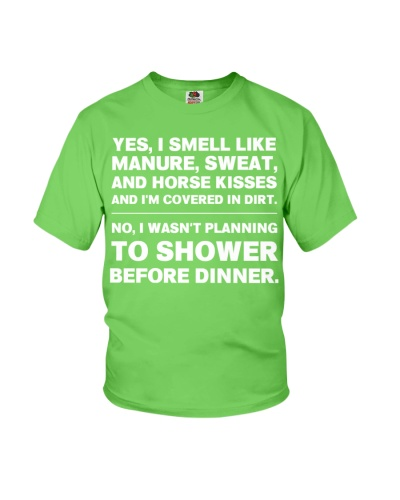 YES I SMELL LIKE MANURE SWEAT AND HORSE KISSES