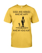 DOGS AND HORSE MAKE ME HAPPY Classic T-Shirt front