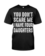 I have four daughters Classic T-Shirt front