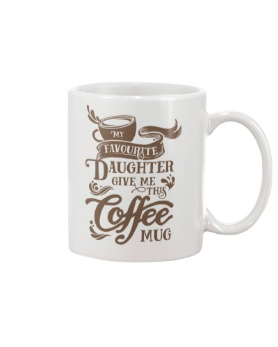 My Favourite Daughter Give Me This Mug