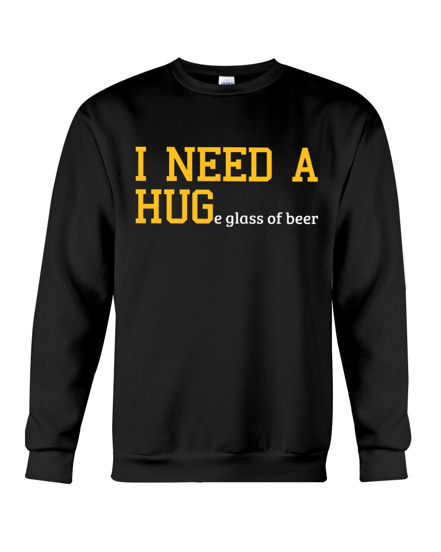 I Need A Huge Glass Of Beer Crewneck Sweatshirt