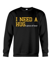 I Need A Huge Glass Of Beer Crewneck Sweatshirt front