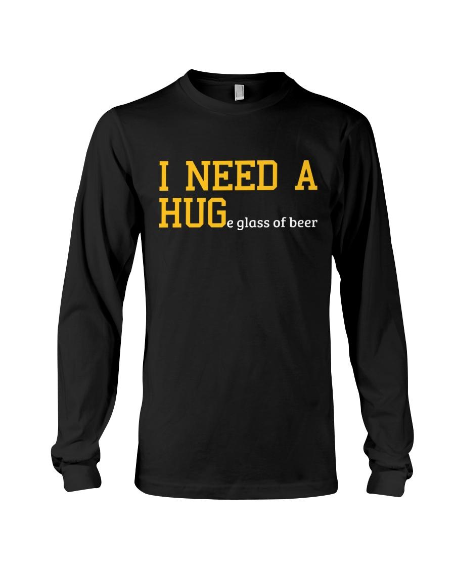 I Need A Huge Glass Of Beer Long Sleeve Tee