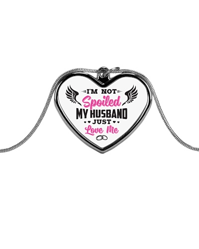 I'm not spoiled my husband just love me necklace
