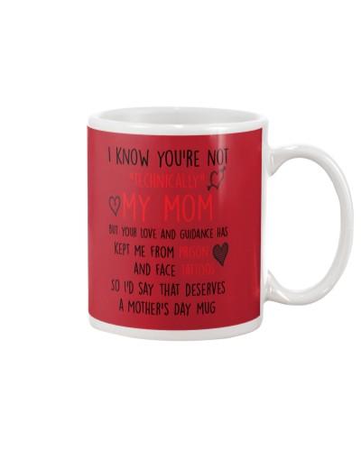 You're not technically My Mom Mug